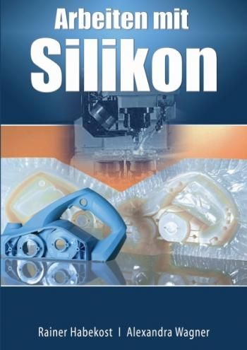 Buch Arbeiten mit Silikon Rainer Habekost Alexandra Wagner